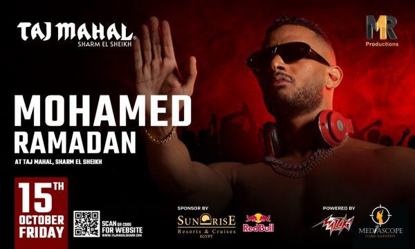 أقوي حفله في شرم الشيخ للنجم محمد رمضان الجمعة 15 أكتوبر - تاج محل شرم الشيخ.